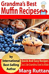 Grandma's Best Muffin Recipes (Grandma's Best Recipes Book 4) (English Edition)