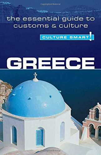 Greece - Culture Smart! The Essential Guide to Customs & Culture: The Essential Guide to Customs and Culture: A Quick Guide to Customs and Etiquette por Constantine Buhayer