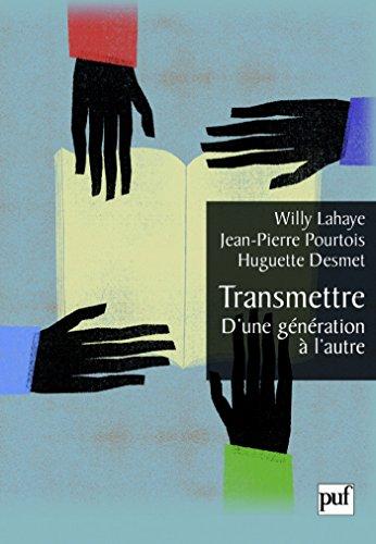 Transmettre. D'une génération à l'autre (Hors collection) par  Presses Universitaires de France