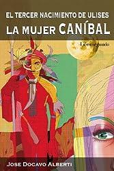 EL TERCER NACIMIENTO DE ULISES (II). La Mujer Caníbal (Spanish Edition)