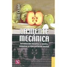 La Mente Mecanica: Introduccion Filosofica A Mentes, Maquinas y Representacion Mental (Breviarios)