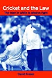 Cricket and the Law: The Man in White is Always Right (Routledge Studies in Law, Soci...