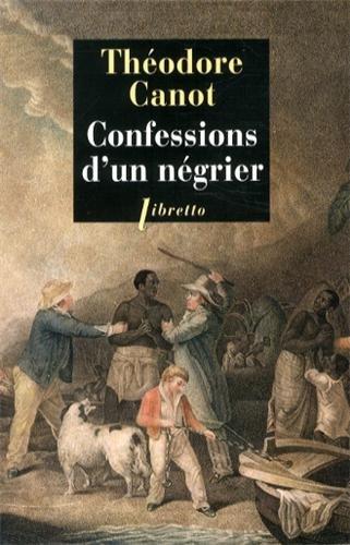 Confessions d'un négrier : Les aventures du capitaine Poudre-à-Canon, trafiquant en or et en esclaves, 1820-1840