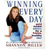 Winning Every Day: Gold Medal Advice for a Happy, Health Life