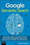 "Optimize Your Sites for Today's Radically New Semantic Search        Breakthrough ""semantic search"" techniques are already transforming Google™'s search results.  If you want to be found, yesterday's SEO techniques won't cut it anymore. Google Seman..."