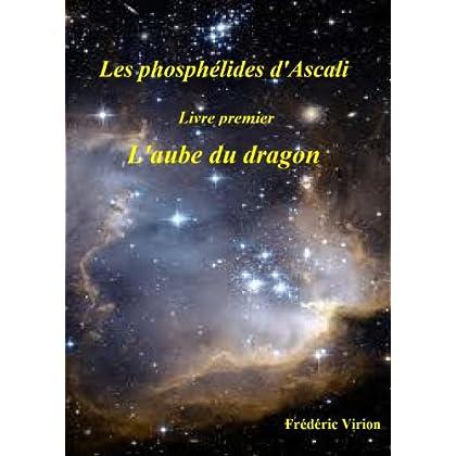 L'aube du dragon (Les phosphélides d'Ascali t. 1)