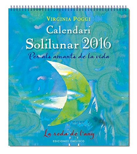 2016 Calendari Solilunar (catalá) (Agendas Y Calendarios 2016) por Virginia Poggi