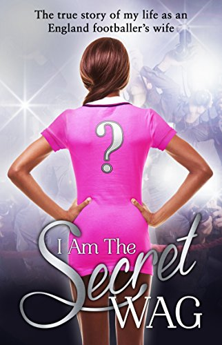 Fußball-tennis Schnelle (I Am The Secret WAG: The true story of my life as an England footballer's wife)