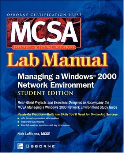 McSa Managing a Windows 2000 Network Environment Lab Manual (Exam 70-218) (Student) (Certification Press S.)