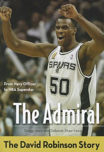 The Admiral: The David Robinson Story (ZonderKidz Biography) by Gregg Lewis (2012-09-24)