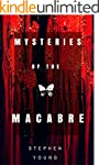 Mysteries of the Macabre: True Storie...