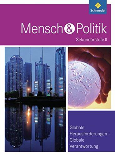 Mensch und Politik SII - Themenbände: Globale Herausforderungen - Globale Verantwortung