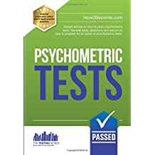 Psychometric Tests: Expert advice on how to pass psychometric tests. Sample tests, questions and advice on how to prepare for all types of psychometric tests. (Testing)