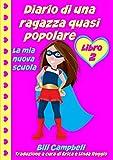 Scarica Libro Diario di una ragazza quasi popolare Libro 2 La mia nuova scuola (PDF,EPUB,MOBI) Online Italiano Gratis