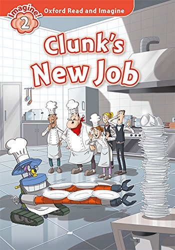 Oxford Read and Imagine: Level 2: Clunk's New Job Audio Pack por Paul Shipton