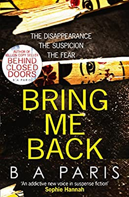 Bring Me Back: The gripping new must read psychological thriller from bestselling author B A Paris