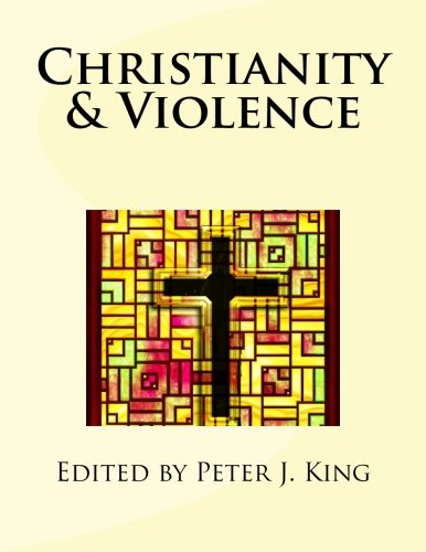 Christianity & Violence por Edited by Peter J. King