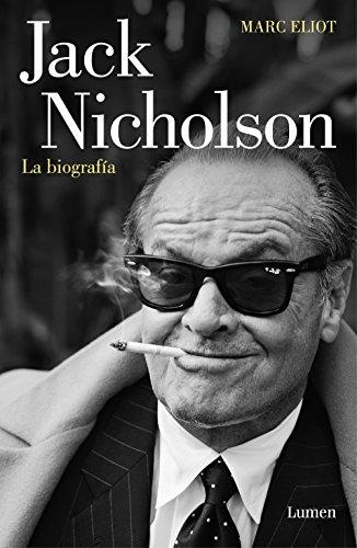 Jack Nicholson, la biografía por Marc Eliot
