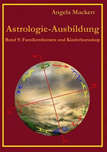 Astrologie-Ausbildung, Band 9: Familienthemen und Kinderhoroskop
