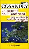 Le secret de l'Occident - Vers une théorie générale du progrès scientifique