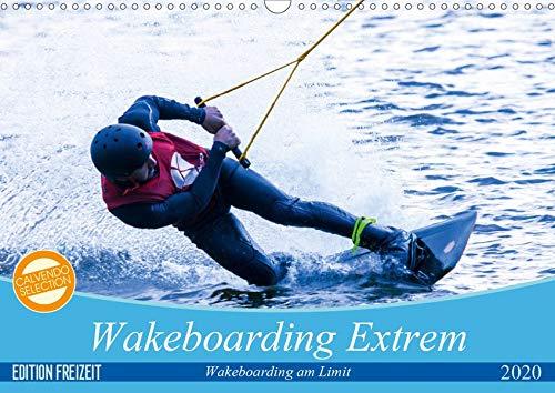 Wakeboarding Extrem (Wandkalender 2020 DIN A3 quer): Top-Sportler gehen beim Wakeboarding ans Limit (Monatskalender, 14 Seiten ) (CALVENDO Sport)
