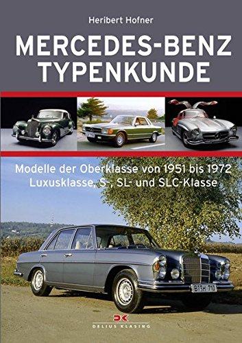 Preisvergleich Produktbild Mercedes-Benz Typenkunde: Modelle der Oberklasse von 1951 bis 1972 - Luxusklasse, S-, SL- und SLC-Klasse