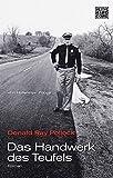 Das Handwerk des Teufels: Roman - Donald Ray Pollock