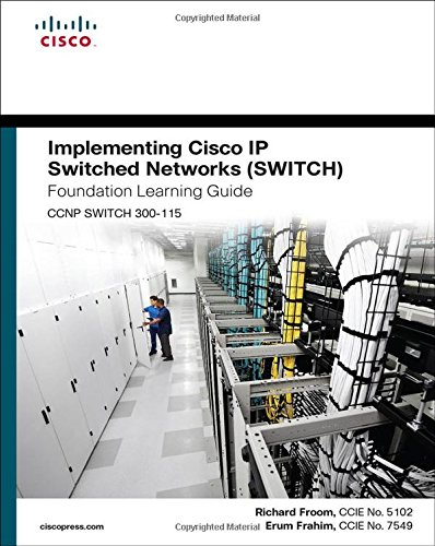 Implementing Cisco IP Switched Networks (SWITCH) Foundation Learning Guide: (CCNP SWITCH 300-115) (Foundation Learning Guides) por Richard Froom