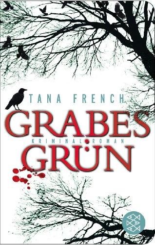 Buchseite und Rezensionen zu 'Grabesgrün: Kriminalroman (Fischer Taschenbibliothek)' von Tana French