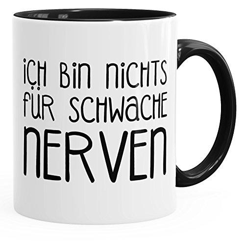 lustige Kaffee-Tasse Spruch Ich bin nichts für schwache Nerven MoonWorks® schwarz unisize