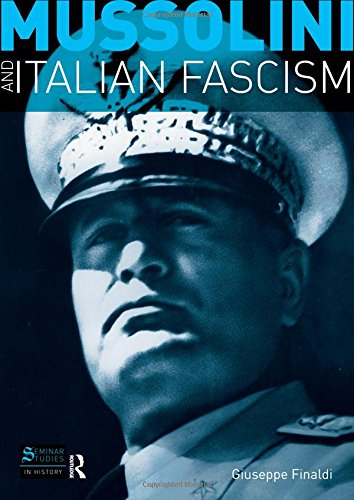 Mussolini and Italian Fascism (Seminar Studies In History)