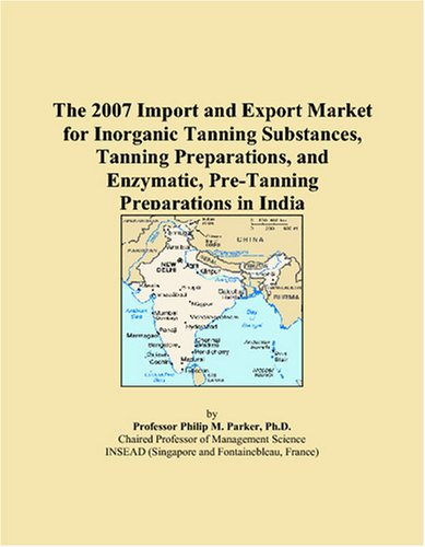 The 2007 Import and Export Market for Inorganic Tanning Substances, Tanning Preparations, and Enzymatic, Pre-Tanning Preparations in India
