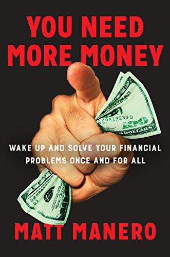 You Need More Money por Matt Manero