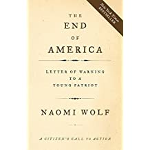 The End of America: Letter of Warning to a Young Patriot by Naomi Wolf (2007-09-05)