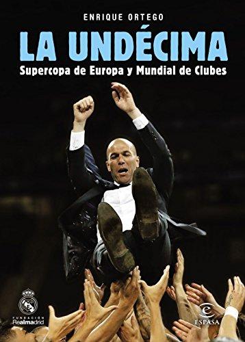 La Undécima: Supercopa de Europa y Mundial de Clubes (FUERA DE COLECCIÓN Y ONE SHOT)