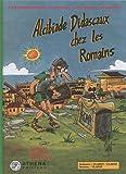 Alcibiade Didascaux chez les Romains, Tome 1 - Légende, royauté, République