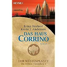 Das Haus Corrino: Der Wüstenplanet - Die frühen Chroniken 3 - Roman