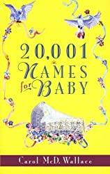 20,001 Names for Baby by Carol McD. Wallace (1995-05-01)