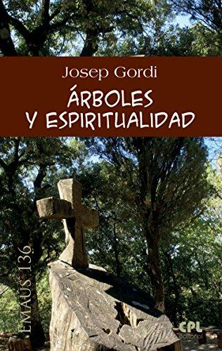Árboles y espiritualidad (EMAUS nº 136) por Josep Gordi Serrat