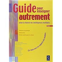 Guide pour enseigner autrement : selon la théorie des intelligences multiples d'Howard Gardner Cycle 3 (1Cédérom)