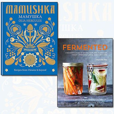 Mamushka Recipes and Fermented 2 Books Bundle Collection (Mamushka: Recipes from Ukraine & beyond,Fermented: A Beginner's Guide to Making Your Own Sourdough, Yogurt, Sauerkraut, Kefir, Kimchi and More)
