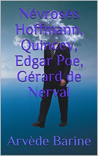 Névrosés Hoffmann, Quincey, Edgar Poe, Gérard de Nerval
