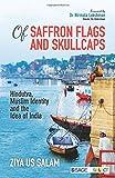 #10: Of Saffron Flags and Skull Caps: Hindutva, Muslim Identity and the Idea of India