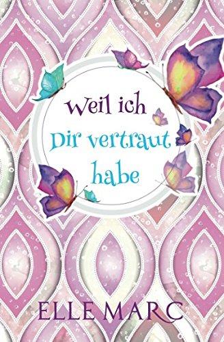 Buchseite und Rezensionen zu 'Weil ich Dir vertraut habe' von Elle Marc