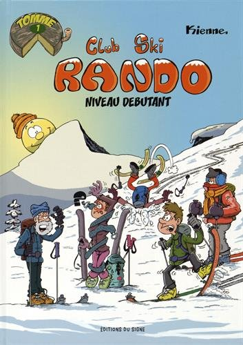 Club Ski Rando, Tomme 1 : Niveau débutant