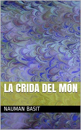 La crida del món (Catalan Edition) por Nauman Basit