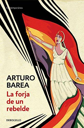 La forja de un rebelde por Arturo Barea