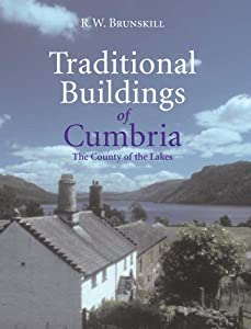 Traditional Buildings of Cumbria (Vernacular Buildings Series) by R. W. Brunskill