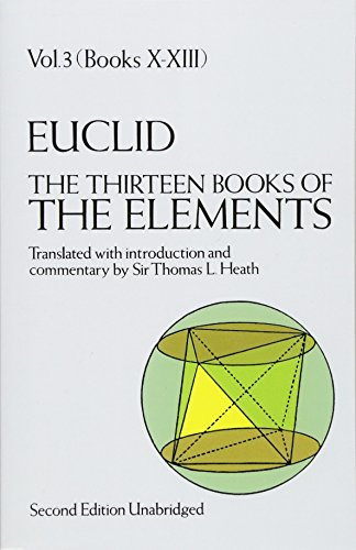The Thirteen Books of the Elements, Vol. 3 (Dover Books on Mathematics)