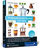 Programmieren lernen mit Java: Aktuell zu Java 8 - Ausgabe 2014 (Galileo Computing)